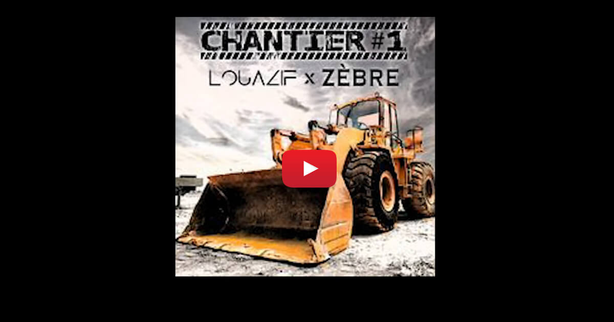 Louazif Feat Zèbre Chantier 1 Sons Rap Français Janvier 2021 Exclusivité TLSFLOW Share